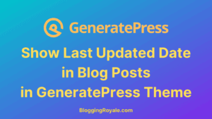Show Last Updated Date in Blog Posts in GeneratePress Theme