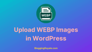 Upload WEBP Images in WordPress