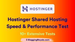 Hostinger Shared Hosting Speed & Performance Test BloggingRoyale