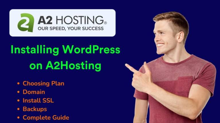 A2Hosting Shared WordPress Hosting Complete Tutorial