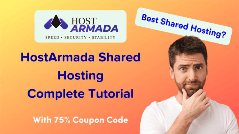 HostArmada Shared Hosting Complete Tutorial